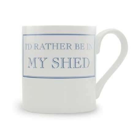 """I'd Rather Be In My Shed"" fine bone china mug from Stubbs Mugs"